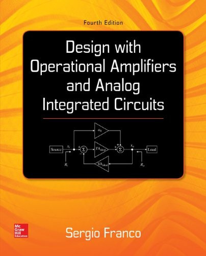 Design With Operational Amplifiers And Analog Integrated Circuits (4th Edition) Franco