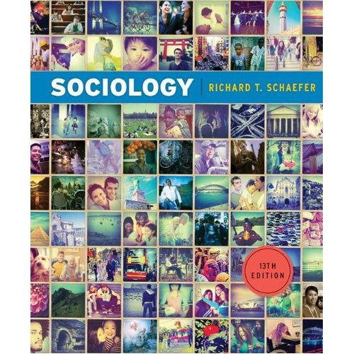 Sociology (13th Edition) Schaefer