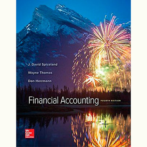 Financial Accounting (4th Edition) J. David Spiceland and Wayne Thomas