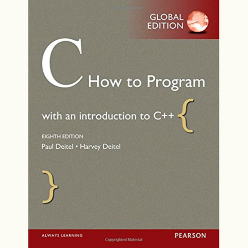 C How to Program (8th Edition) Paul Deitel and Harvey Deitel IE