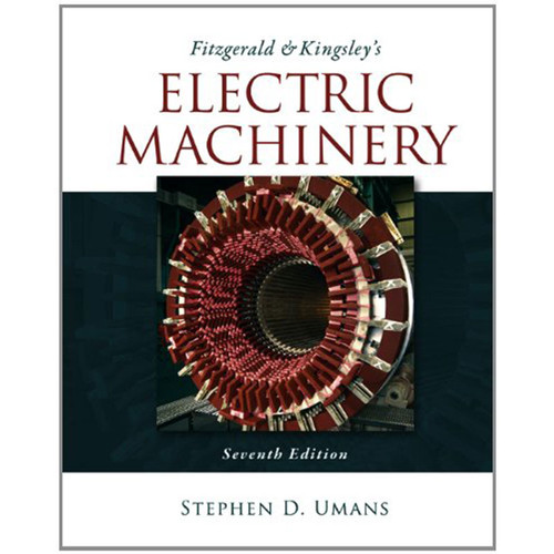 Fitzgerald & Kingsley's Electric Machinery (7th Edition) Umans