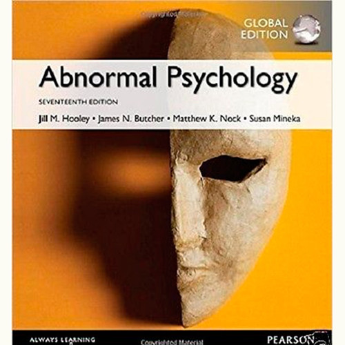 Abnormal Psychology (17th Edition) Jill M. Hooley and James N. Butcher IE