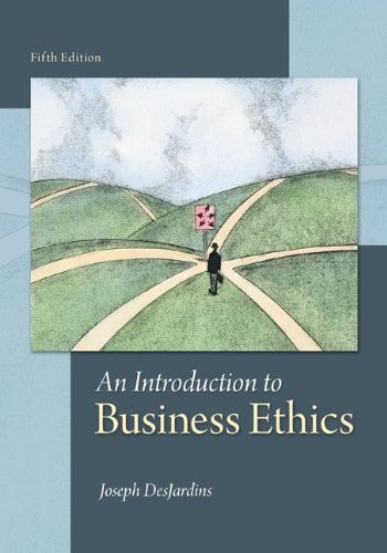 An Introduction to Business Ethics (5th Edition) DesJardins