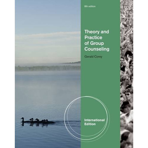 Theory and Practice of Group Counseling (8th Edition) Corey IE