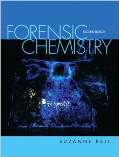 Forensic Chemistry (2nd Edition) Bell