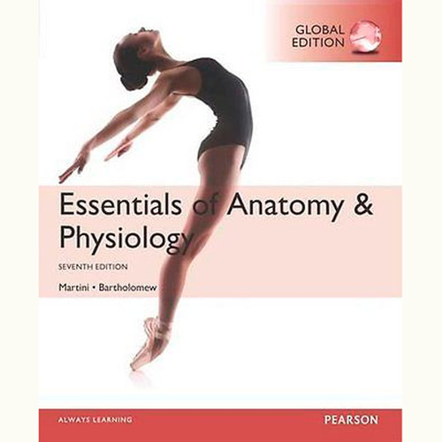 Essentials of Anatomy & Physiology (7th Edition) Frederic H. Martini and Edwin F. Bartholomew IE