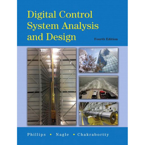 Digital Control System Analysis and Design (4th Edition) Nagle