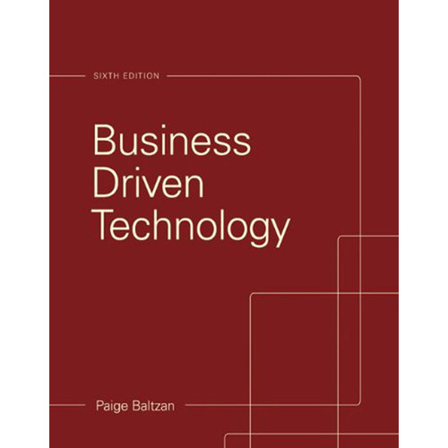 Business Driven Technology (6th Edition) Baltzan