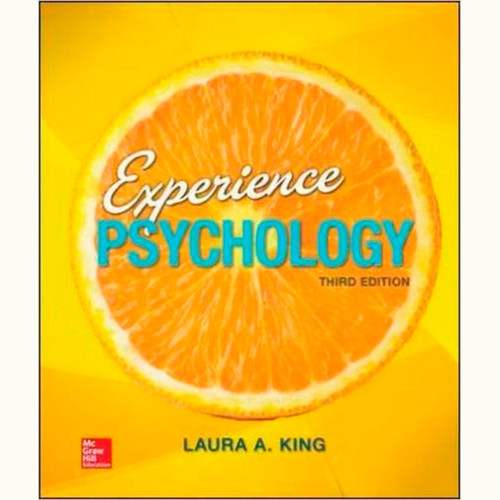 Experience Psychology (3rd Edition) Laura King