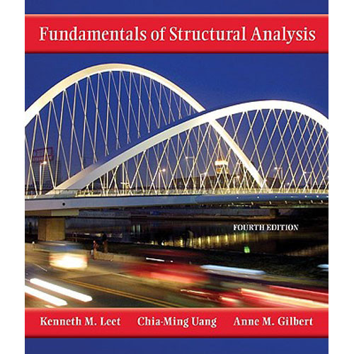 Fundamentals of Structural Analysis (4th edition) Leet