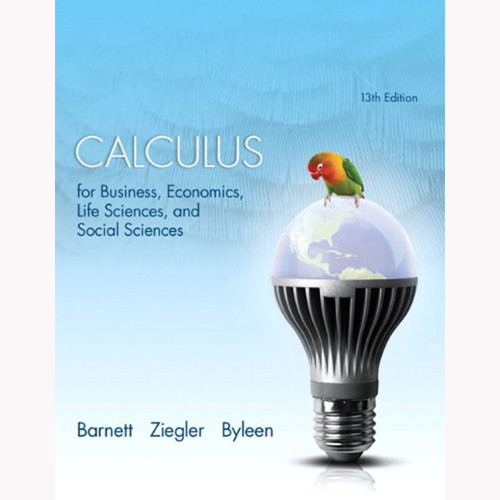 Calculus for Business, Economics, Life Sciences, and Social Sciences (13th Edition) Barnett