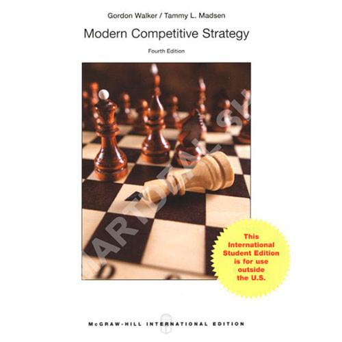 Modern Competitive Strategy (4th Edition) Walker IE