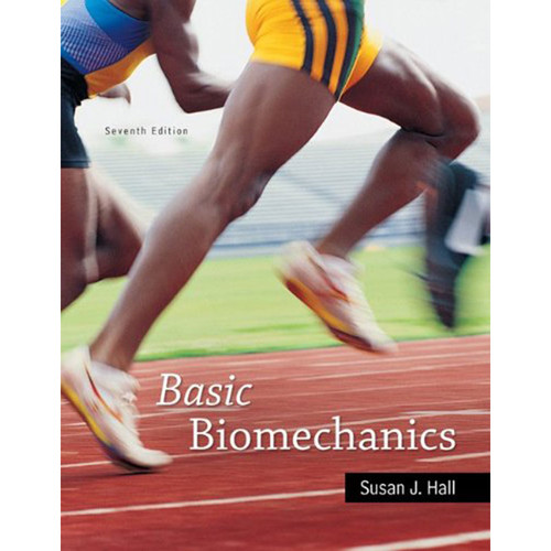 Basic Biomechanics (7th Edition) Hall