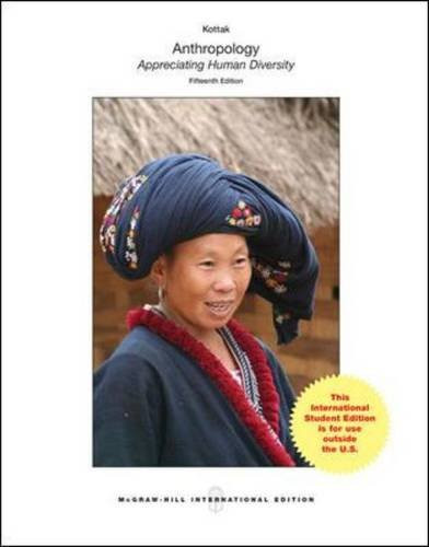 Anthropology: The Exploration of Human Diversity (15th Edition) Kottak