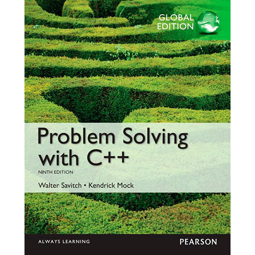Problem Solving with C++ (9th Edition) Savitch IE