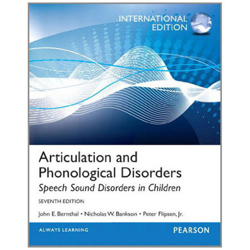 Articulation and Phonological Disorders: Speech Sound Disorders in Children (7th Edition) Bernthal IE