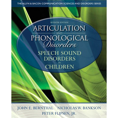 Articulation and Phonological Disorders: Speech Sound Disorders in Children (7th Edition) Bernthal