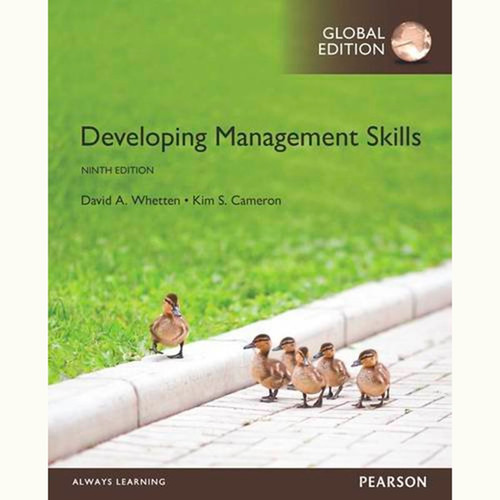Developing Management Skills (9th Edition) David A. Whetten and Kim S. Cameron IE