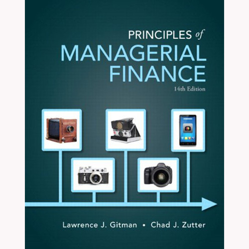 Principles of Managerial Finance (14th Edition) Gitman