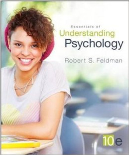 Essentials of Understanding Psychology (10th Edition) Feldman