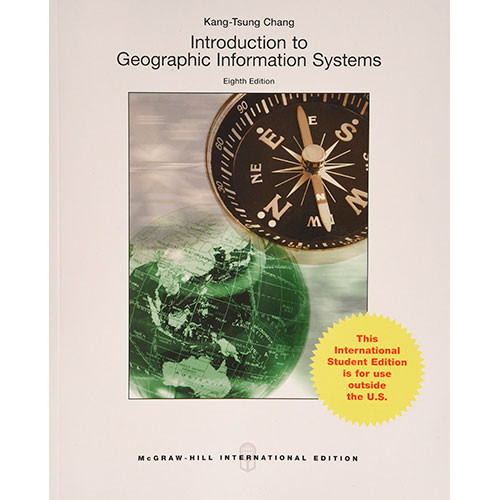 Introduction to Geographic Information Systems (8th Edition) Chang IE