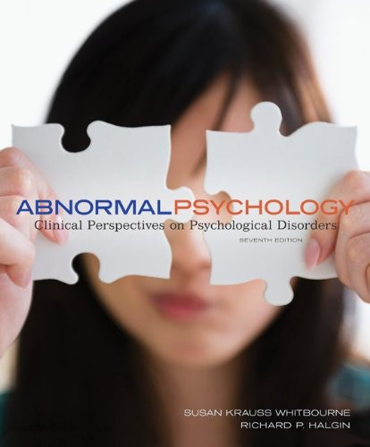 Abnormal Psychology: Clinical Perspectives on Psychological Disorders (7th Edition) Whitbourne
