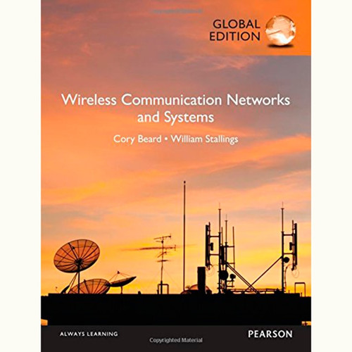 Wireless Communication Networks and Systems (1st Edition) Cory Beard and William Stallings IE