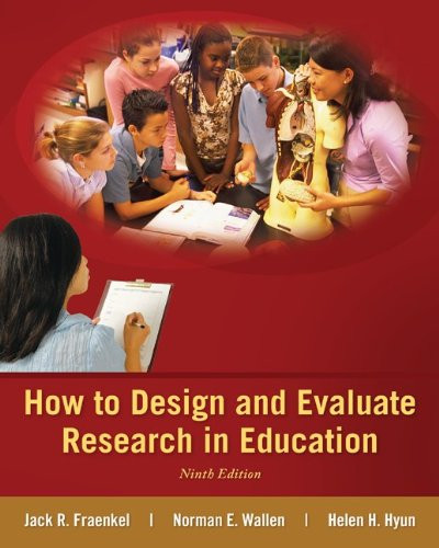How to Design and Evaluate Research in Education (9th Edition) Fraenkel