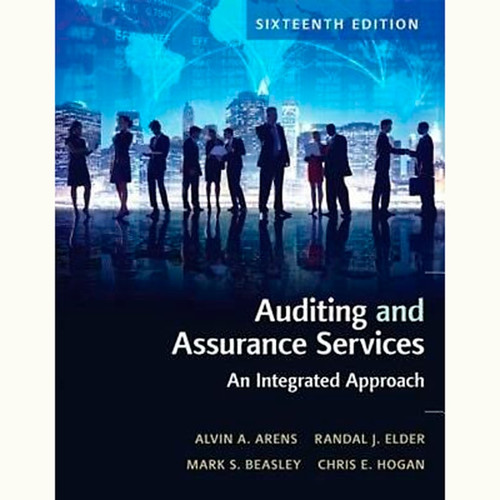 Auditing and Assurance Services (16th Edition) Alvin A. Arens and Randal J. Elder