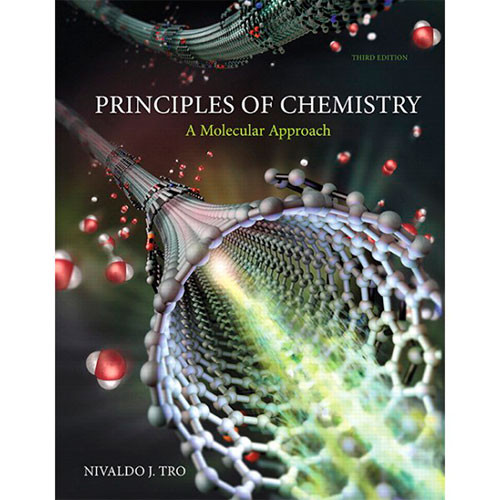 Principles of Chemistry: A Molecular Approach (3rd Edition) Tro