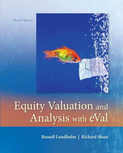 Equity Valuation and Analysis with eVal (3rd Edition) Lundholm