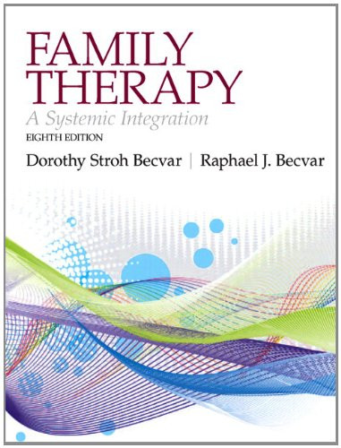 Family Therapy: A Systemic Integration (8th Edition) Becvar