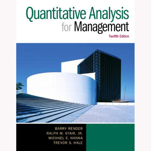 Quantitative Analysis for Management (12th Edition) Render
