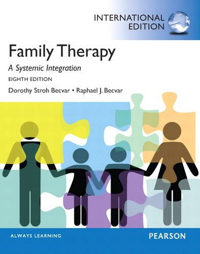 Family Therapy: A Systemic Integration (8th Edition) Becvar IE