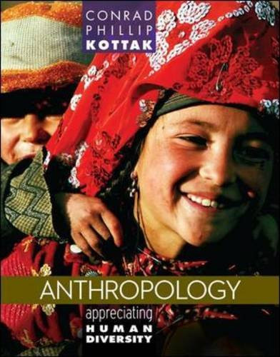 Anthropology: Appreciating Human Diversity (15th Edition) Kottak
