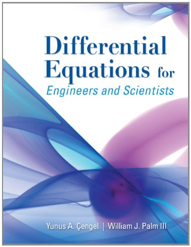 Differential Equations for Engineers and Scientists (1st Edition) Cengel