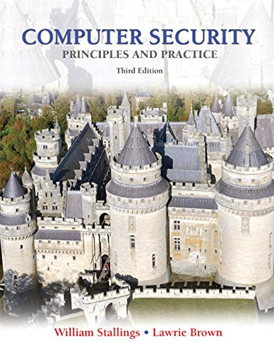 Computer Security: Principles and Practice (3rd Edition) Stallings