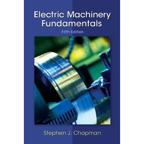 Electric Machinery Fundamentals (5th Edition) Chapman