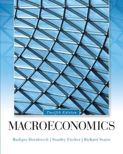 Macroeconomics (12th Edition) Dornbusch