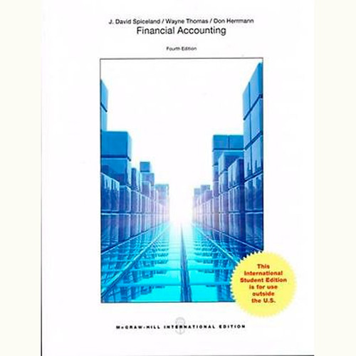Financial Accounting (4th Edition) J. David Spiceland and Wayne Thomas IE