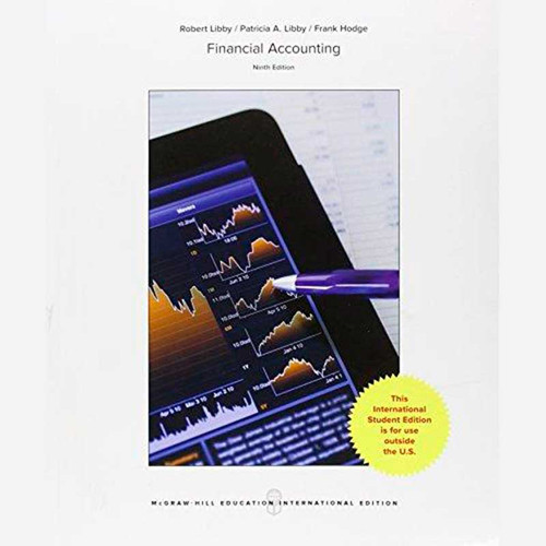 Financial Accounting (9th Edition) Robert Libby and Patricia Libby | 9781259254123