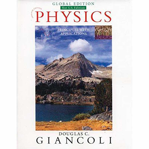 Physics: Principles with Applications (7th Edition) Douglas C. Giancoli | 9781292057125