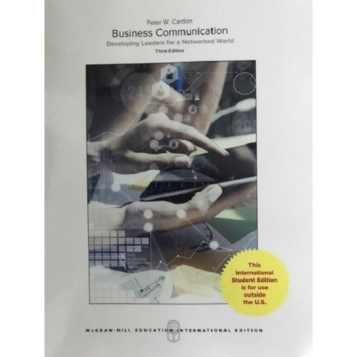 Business Communication: Developing Leaders for a Networked World (3rd Edition) Peter Cardon | 9781259921889