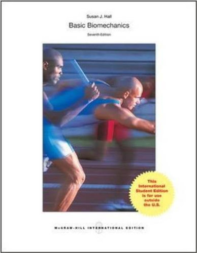 Basic Biomechanics (7th Edition) Hall IE