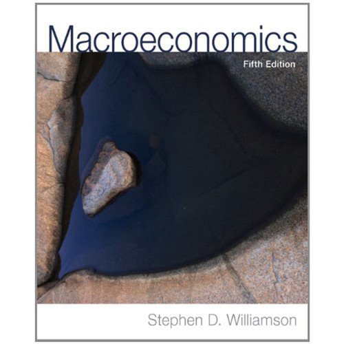 Macroeconomics (5th Edition) Williamson