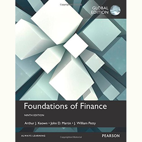 Foundations of Finance (9th Edition) Arthur J. Keown and John H. Martin IE