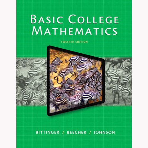 Basic College Mathematics (12th Edition) Bittinger