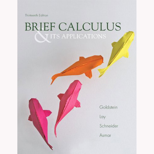 Brief Calculus & Its Applications (13th Edition) Goldstein