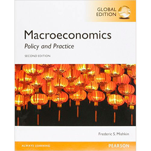 Macroeconomics: Policy and Practice (2nd Edition) Mishkin IE