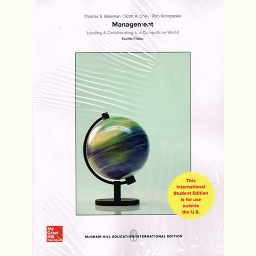 Management: Leading & Collaborating in a Competitive World (12th Edition) Thomas Bateman and Scott Snell IE